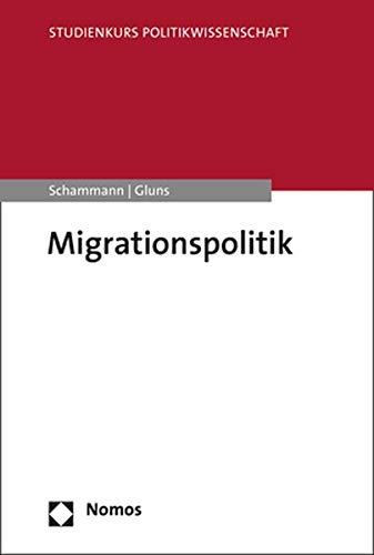 Migrationspolitik (Studienkurs Politikwissenschaft)