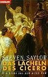 Steven Saylor: Das Lächeln des Cicero
