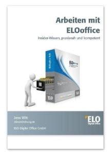 Arbeiten mit ELOoffice: Insider-Wissen, praxisnah und kompetent