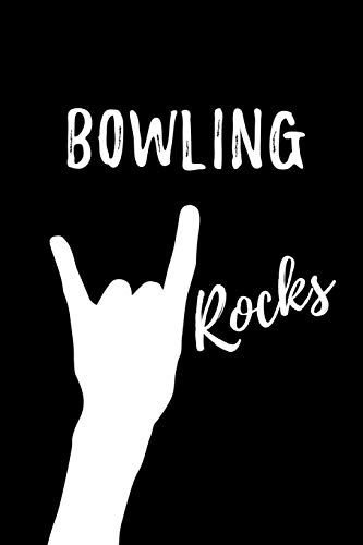 Bowling Rocks: Blank Lined Pattern Funny Journal/Notebook as Birthday, Christmas, Game day, Appreciation or Special Occasion Gifts for Bowling Lovers