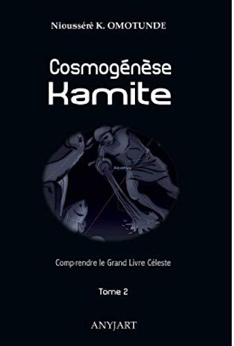 Cosmogenese Kamite Tome 2