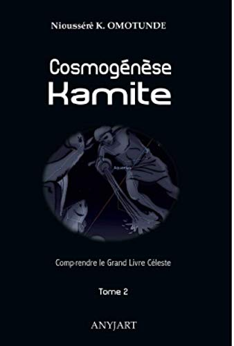 Kosmogena Kamite Tome 2