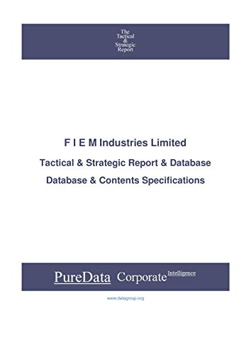 F I E M Industries Limited: Tactical & Strategic Database Specifications (Tactical & Strategic - India Book 26412) (English Edition)