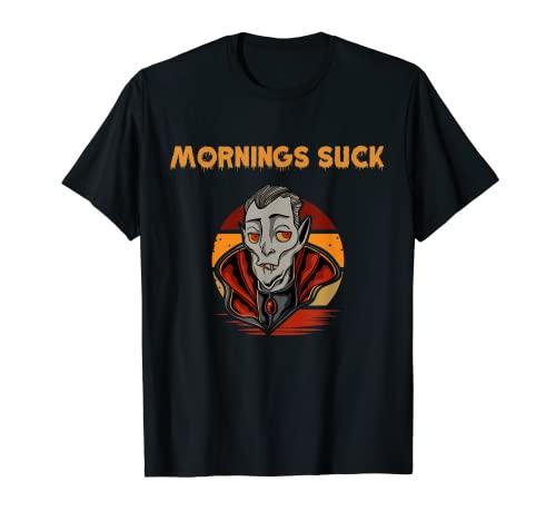 Mornings Chupar Divertido Grumpy Cansado Halloween Spooky Vampiro Camiseta