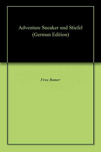 Adventure Sneaker und Stiefel