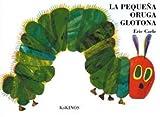 La pequeña oruga glotona - Eric Carle