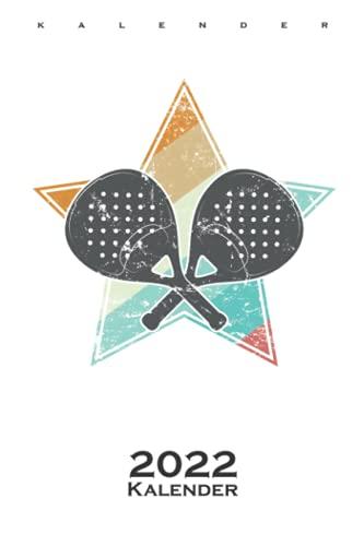 Padel Tennis Ballsportart Kalender 2022: Jahreskalender für Fans des Tennis-ähnlichen Sports