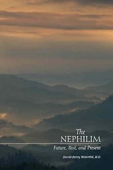 Paperback The Nephilim: Future, Past, and Present Book