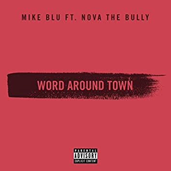 Word Around Town (feat. Nova the Bully)