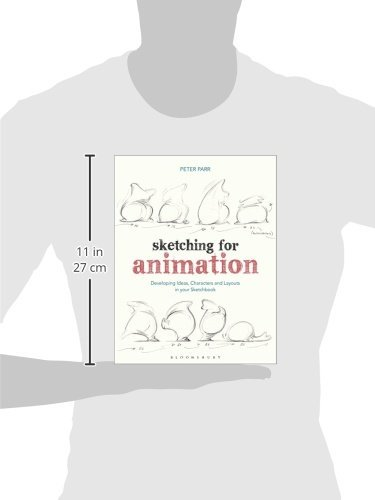 Sketching for Animation: Developing Ideas, Characters and Layouts in Your Sketchbook (Required Reading Range)