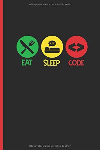 EAT SLEEP CODE: CUADERNO LINEADO | DIARIO, CUADERNO DE NOTAS, APUNTES O AGENDA | Regalo creativo y original para los amantes de la programación y los ordenadores.