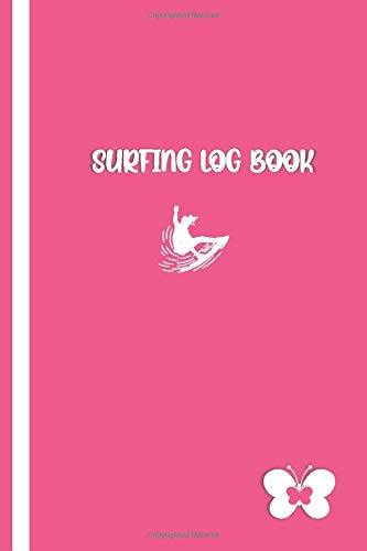 SURFING LOG BOOK: Elegant Pink / White Cover with Butterfly- Record Track Beach Sessions, Location, Weather, Waves, Tide, Board, Equipment, Notes and More