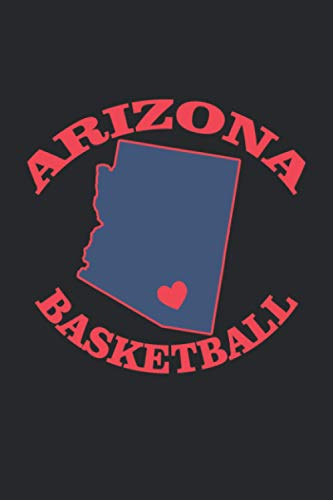 Arizona Basketball: Best Funny Gift For Arizona Basketball Love Birthday Family Boyfriend Girlfriend Husband Wife Son Daughter Men Women - Journal/Notebook