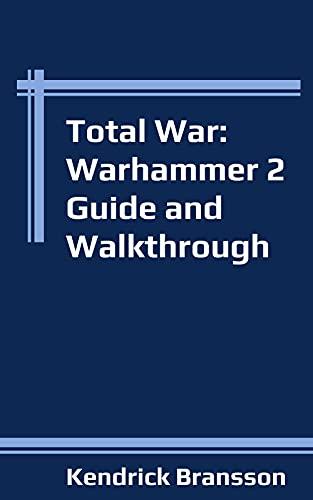 Total War: Warhammer 2 Guide and Walkthrough (English Edition)