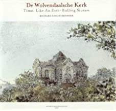 De Wolvendaalsche Kerk: Time, Like An Ever-Rolling Stream