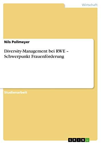 Diversity-Management bei RWE – Schwerpunkt Frauenförderung (German Edition)