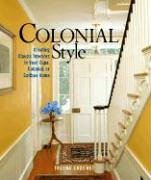 Colonial Style: Creating Classic Interiors In Your Cape, Colonial, Or Saltbox House: Creating Classic Interiors in Your Cape, Colonial, or Saltbox Home