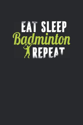 Compare Textbook Prices for Eat Sleep Badminton Repeat: Notebook for Badminton Players blank lined Journal for Racket Sports Boys and Girls, 120 Pages, 6x9  ISBN 9798498425177 by Designs, Fun Trendy Badminton Lover