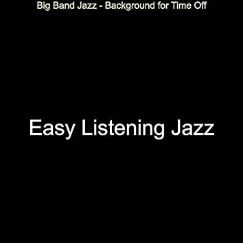 Big Band Jazz - Background for Time Off