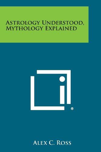 Astrology Understood, Mythology Explained