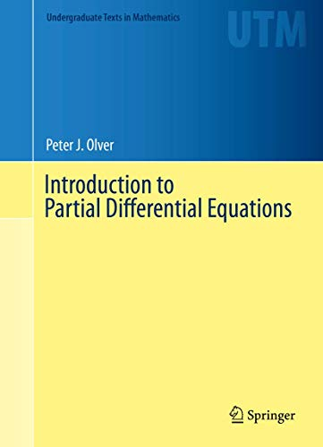 Compare Textbook Prices for Introduction to Partial Differential Equations Undergraduate Texts in Mathematics 1st ed. 2014, Corr. 3rd printing 2016 Edition ISBN 9783319020983 by Olver, Peter J.