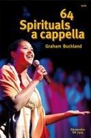 64 Spirituals a cappella: Singpartitur. Enthält viele bekannte und weniger bekannte Highlights; unterschiedliche Klangfarben und Besetzungen; Melodie ... von Vier- bis Zehnstimmigkeit; in Englisch