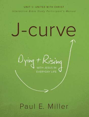 J-Curve Study Unit 1: United with Christ (Participant