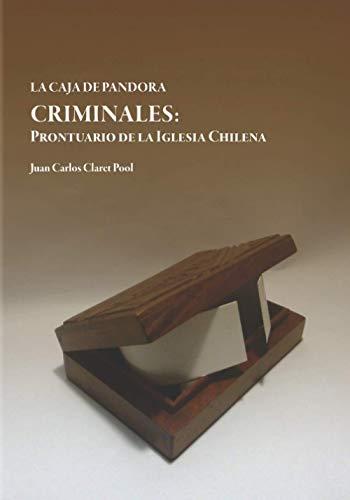 CRIMINALES: Prontuario de la Iglesia Chilena (LA CAJA DE PANDORA, Band 1)