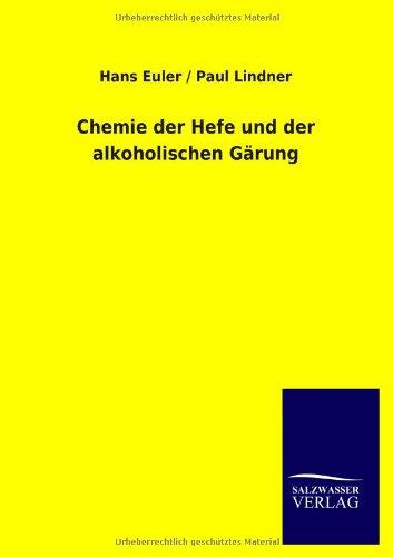 Chemie der Hefe und der alkoholischen Gärung