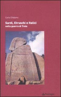 Sardi, etruschi e italici nella guerra di Troia