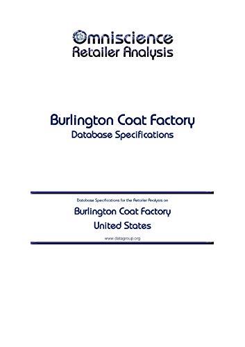 Burlington Coat Factory - United States: Retailer Analysis Database Specifications (Omniscience Retailer Analysis - United States Book 17067)