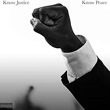 Know Justice Know Peace (feat. Laney & Happy Bones)