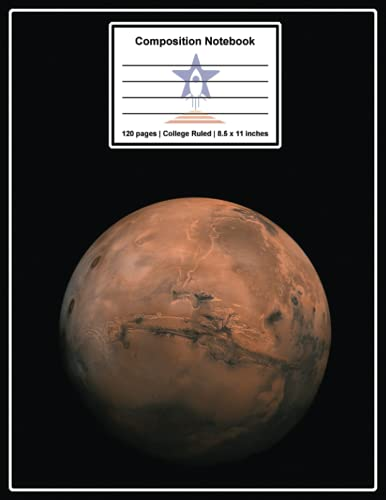 Compare Textbook Prices for College ruled notebook 8.5 x 11 inches for school, composition, creative writing, class notes and more: Planet Mars Design Space Image Notebooks  ISBN 9798474052397 by Zoom-Horizons