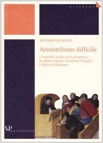 Aristotelismo difficile. L'intelletto umano nella prospettiva di Alberto Magno, Tommaso d'Aquino e Sigieri di Brabante