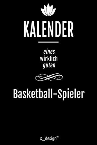 Kalender für Basketballer / Basketball-Spieler: Immerwährender Kalender / 365 Tage Tagebuch / Journal [3 Tage pro Seite] für Notizen, Planung / Planungen / Planer, Erinnerungen, Sprüche