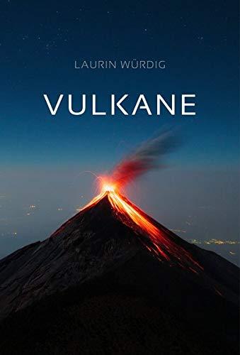 Vulkane: Als der Schnee auf den Vulkanen lag. Leben unter den Vulkanen Lateinamerikas