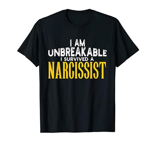 I Am UNBREAKABLE Camiseta Sobrevived Narcissist Attitu Camiseta