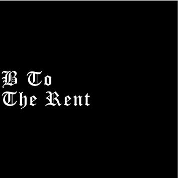 B to the Rent