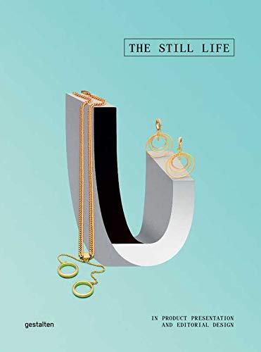 The Still Life: In Product Presentation and Editorial Design