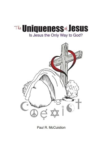 Uniqueness of Jesus: Is He the Only Way to God? (Relevancy Forum)