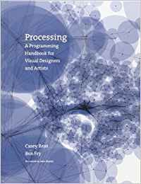 C.Reas's .B.Fry'sProcessing(Processing: A Programming Handbook for Visual Designers and Artists)[Hardcover]2007)