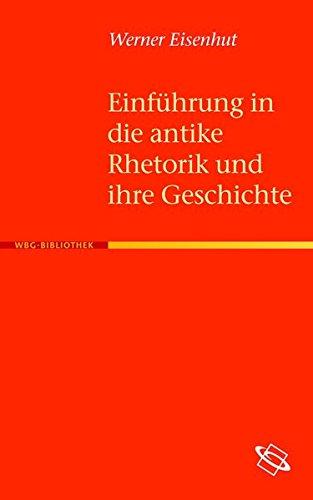 Einführung in die antike Rhetorik und ihre Geschichte