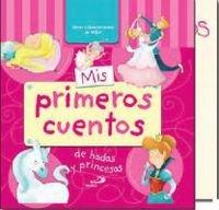 Mis primeros cuentos de hadas y princesas (Cuentos infantiles) - 9788428545945