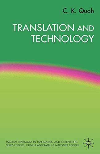 Compare Textbook Prices for Translation and Technology Palgrave Studies in Translating and Interpreting  ISBN 9781403918321 by Quah, Chiew Kin