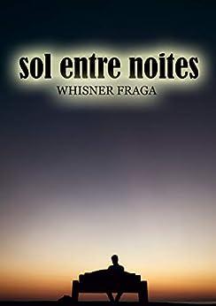 sol entre noites por [Whisner Fraga]