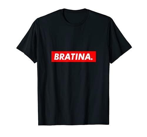 Bratina Bra Bratan T-Shirt für alle Bra's, Bratan's Bratinas T-Shirt