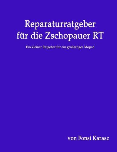 Reparaturratgeber für die Zschopauer RT: Ein kleiner Ratgeber für ein großartiges Moped