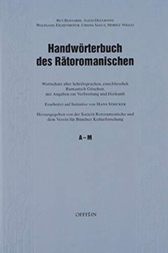 Handwörterbuch des Rätoromanischen: Wortschatz aller Schriftsprachen, einschliesslich Rumantsch Grischun, mit Angaben zu Verbreitung und Herkunft
