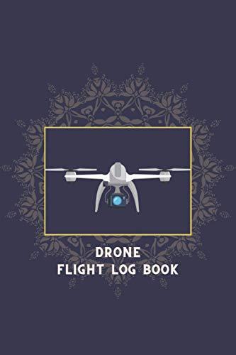Drone Flight Log Book: drone leg support   flight log book cab(flight log book for private pilots)  flight log bookcase(flight logbook helicopter)