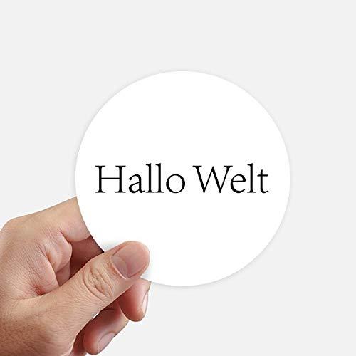 DIYthinker Hello World Duitse ronde Stickers 10Cm muur koffer Laptop Motobike Decal 8 Stks